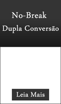 No-break dupla conversão